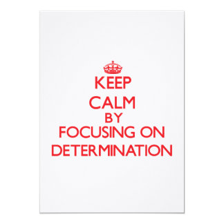 Keep Calm by focusing on Determination Personalized Invite
