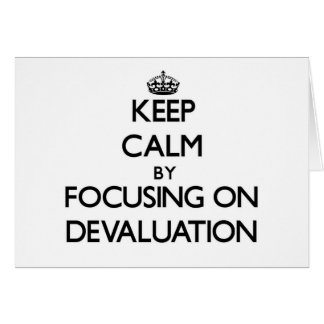 Keep Calm by focusing on Devaluation Cards