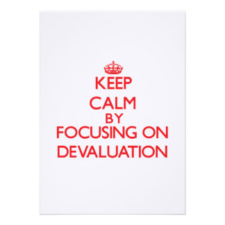 Keep Calm by focusing on Devaluation Personalized Invitations
