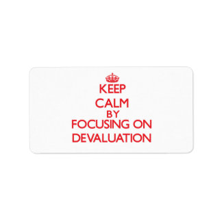 Keep Calm by focusing on Devaluation Labels