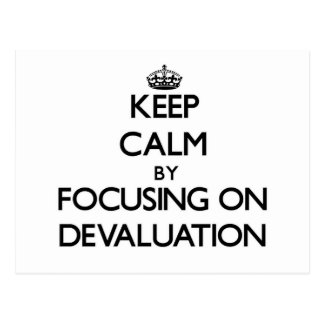 Keep Calm by focusing on Devaluation Postcards