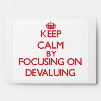 Keep Calm by focusing on Devaluing Envelopes