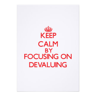Keep Calm by focusing on Devaluing Personalized Invitations