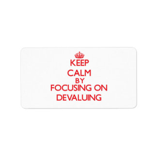 Keep Calm by focusing on Devaluing Labels