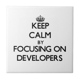 Keep Calm by focusing on Developers Tiles
