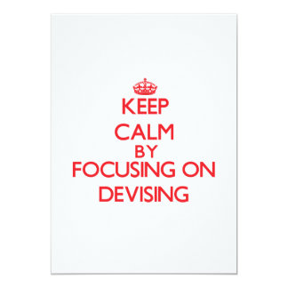 Keep Calm by focusing on Devising 5x7 Paper Invitation Card
