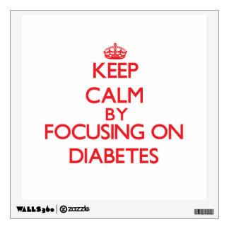 Keep Calm by focusing on Diabetes Wall Sticker