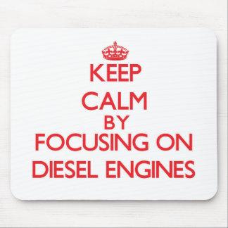 Keep Calm by focusing on Diesel Engines Mousepads