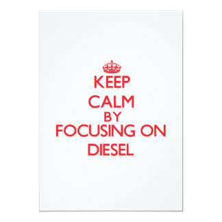 Keep Calm by focusing on Diesel Personalized Announcements
