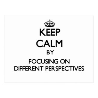 Keep Calm by focusing on Different Perspectives Postcards