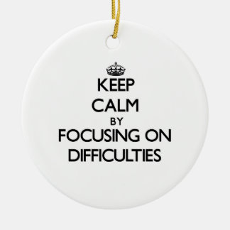 Keep Calm by focusing on Difficulties Double-Sided Ceramic Round Christmas Ornament