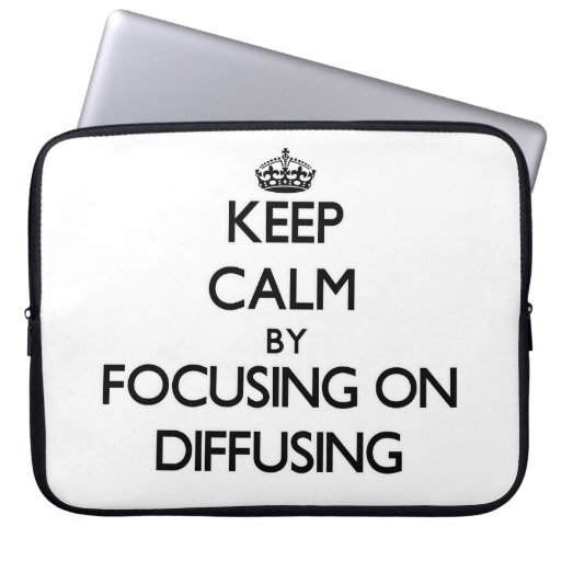 Keep Calm by focusing on Diffusing Laptop Computer Sleeve