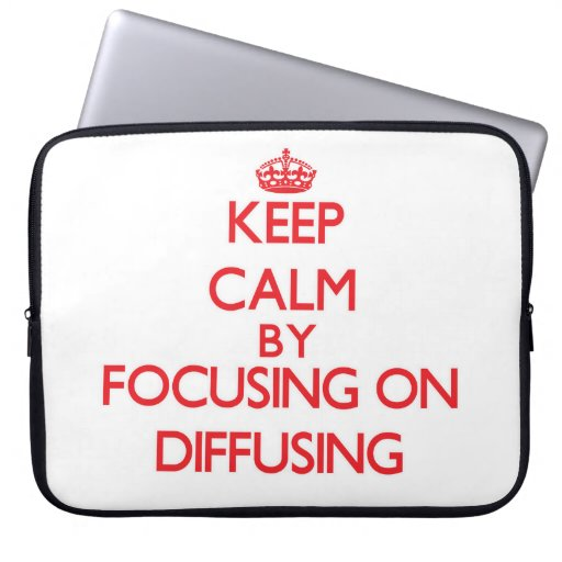 Keep Calm by focusing on Diffusing Laptop Computer Sleeves