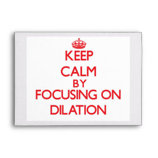 Keep Calm by focusing on Dilation Envelopes