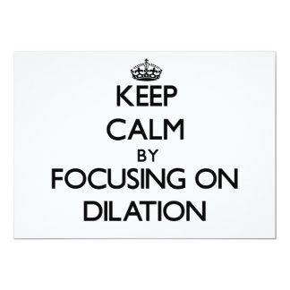 Keep Calm by focusing on Dilation Custom Invites