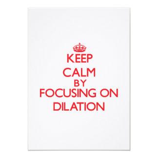 Keep Calm by focusing on Dilation Custom Invitation