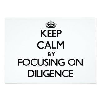 Keep Calm by focusing on Diligence Custom Invitations