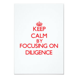 Keep Calm by focusing on Diligence Personalized Invitations