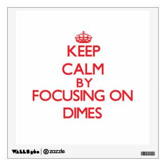 Keep Calm by focusing on Dimes Wall Decor