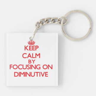 Keep Calm by focusing on Diminutive Double-Sided Square Acrylic Keychain