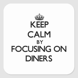 Keep Calm by focusing on Diners Sticker