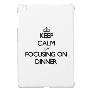 Keep Calm by focusing on Dinner iPad Mini Covers