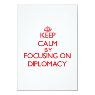 Keep Calm by focusing on Diplomacy Invite
