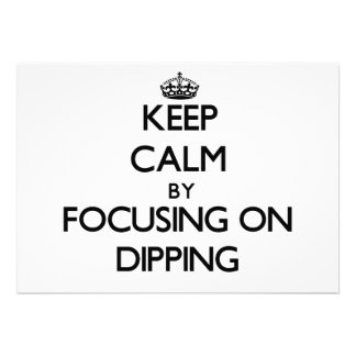 Keep Calm by focusing on Dipping Personalized Invitations