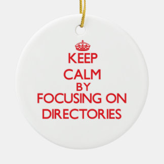 Keep Calm by focusing on Directories Double-Sided Ceramic Round Christmas Ornament