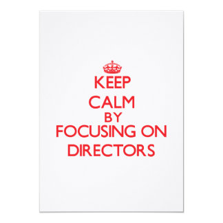 Keep Calm by focusing on Directors 5x7 Paper Invitation Card