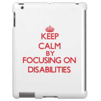Keep Calm by focusing on Disabilities