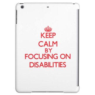 Keep Calm by focusing on Disabilities iPad Air Cover