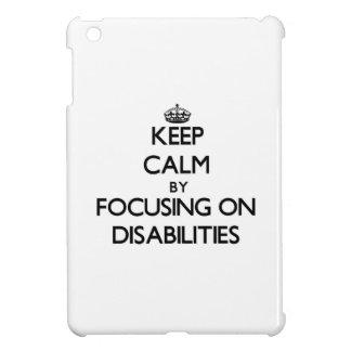 Keep Calm by focusing on Disabilities iPad Mini Covers