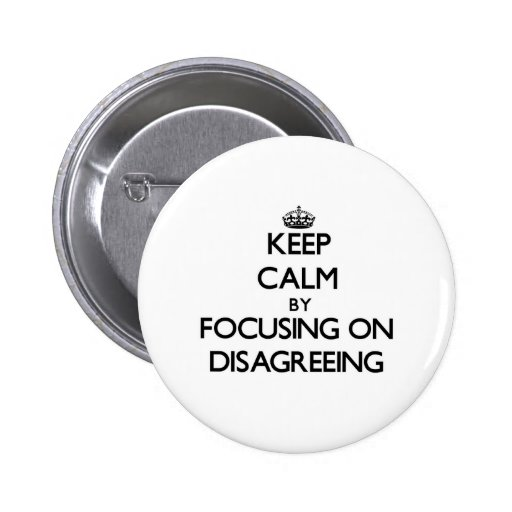 Keep Calm by focusing on Disagreeing Pins