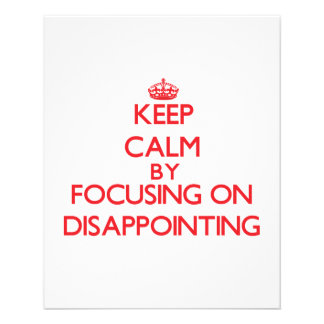 Keep Calm by focusing on Disappointing Full Color Flyer