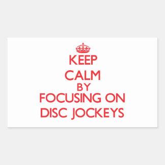 Keep Calm by focusing on Disc Jockeys Rectangular Stickers