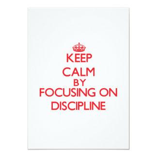 "Keep Calm by focusing on Discipline 5"" X 7"" Invitation Card"