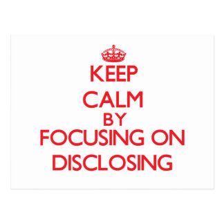 Keep Calm by focusing on Disclosing Postcards