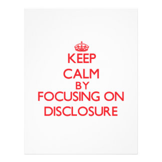 Keep Calm by focusing on Disclosure Full Color Flyer