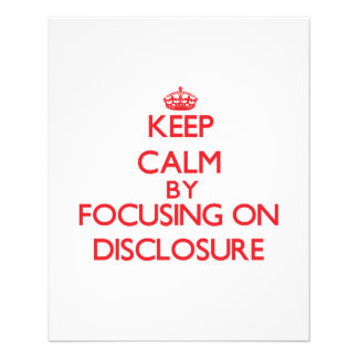 Keep Calm by focusing on Disclosure Personalized Flyer