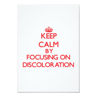 Keep Calm by focusing on Discoloration Invitation