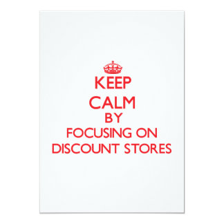 Keep Calm by focusing on Discount Stores Custom Invitations
