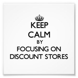 Keep Calm by focusing on Discount Stores Photographic Print