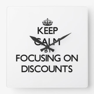 Keep Calm by focusing on Discounts Square Wall Clocks