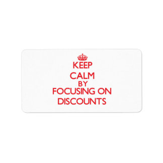 Keep Calm by focusing on Discounts Address Label