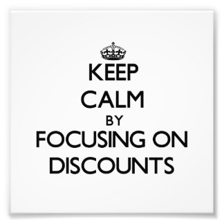 Keep Calm by focusing on Discounts Photo