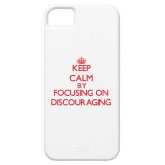 Keep Calm by focusing on Discouraging iPhone 5 Cases