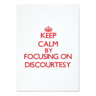 Keep Calm by focusing on Discourtesy Personalized Announcements