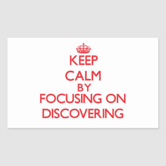 Keep Calm by focusing on Discovering Rectangle Stickers