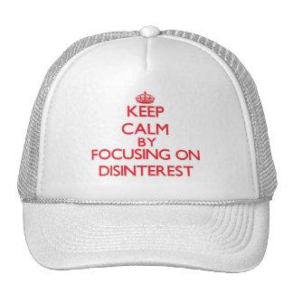 Keep Calm by focusing on Disinterest Trucker Hat